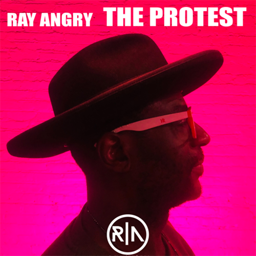 Ray Angry The Protest REV